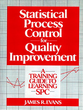 Statistical Process Control for Quality Improvement: A Training Guide to Learning SPC