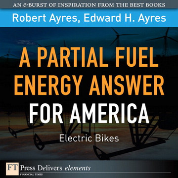 A Partial Fuel Energy Answer for America: Electric Bikes
