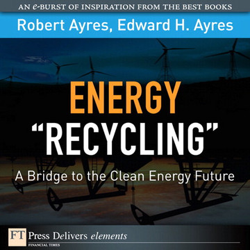 "Energy ""Recycling"": A Bridge to the Clean Energy Future"