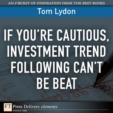 If You're Cautious, Investment Tend Following Can't Be Beat