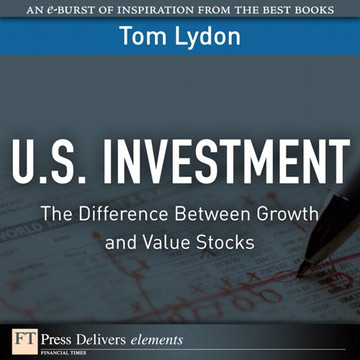 U.S. Investment: The Difference Between Growth and Value Stocks