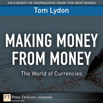 Making Money from Money: The World of Currencies