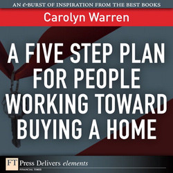 A Five Step Plan for People Working Toward Buying a Home