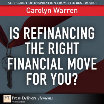 Is Refinancing the Right Financial Move for You?