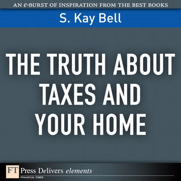 The Truth About Taxes and Your Home