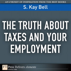The Truth About Taxes and Your Employment