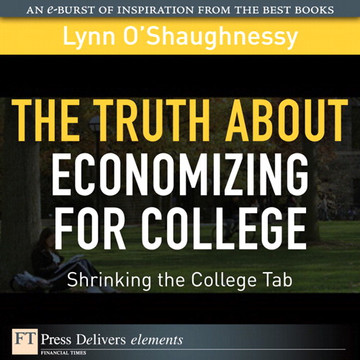 The Truth About Economizing for College: Shrinking the College Tab