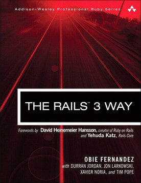 The Rails™ 3 Way, Second Edition