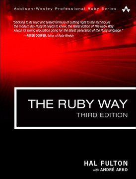The Ruby Way: Solutions and Techniques in Ruby Programming, Third Edition