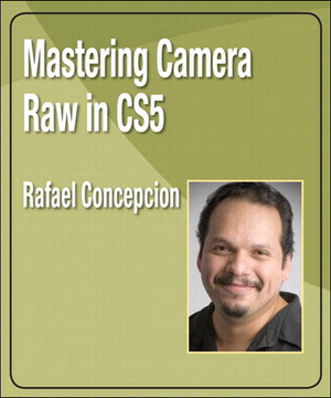Mastering Camera Raw in CS5
