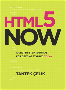 HTML5 Now: A Step-by-Step Video Tutorial for Getting Started Today