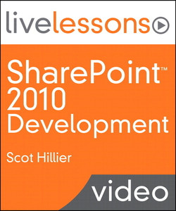 SharePoint 2010 Development (Video Training): 10 Solutions Every SharePoint Developer Should Know How to Create