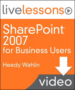 SharePoint 2007 for Business Users Livelessons