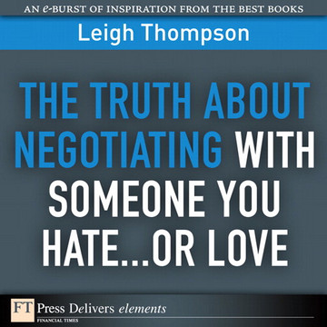 The Truth About Negotiating with Someone You Hate...or Love