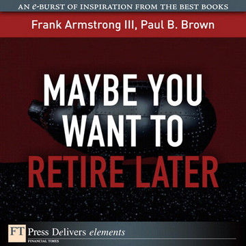Maybe You Want to Retire Later