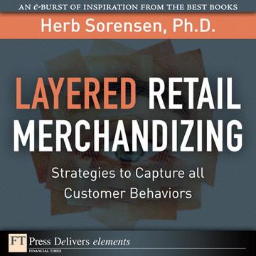 Layered Retail Merchandizing: Strategies to Capture All Customer Behaviors