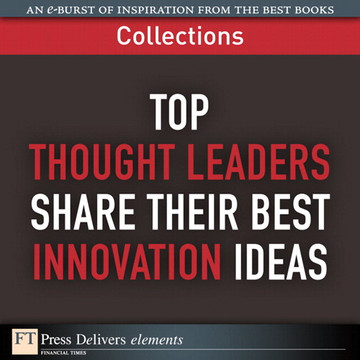 Top Thought Leaders Share Their Best Innovation Ideas (Collection)