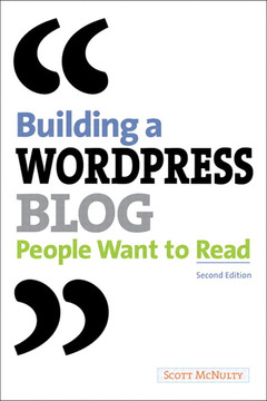 Building a WordPress Blog People Want to Read, Second Edition