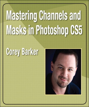 Mastering Channels and Masks in Photoshop CS5