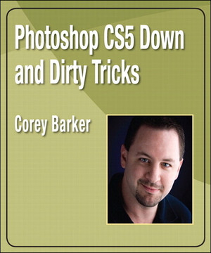 Photoshop CS5 Down and Dirty Tricks