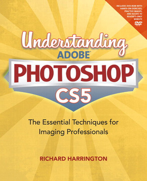 Understanding Adobe Photoshop CS5: The Essential Techniques for Imaging Professionals