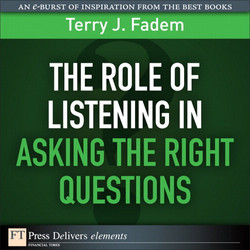 The Role of Listening in Asking the Right Questions
