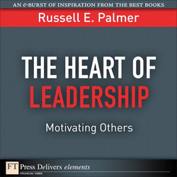 The Heart of Leadership: Motivating Others