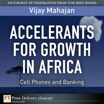 Accelerants for Growth in Africa: Cell Phones and Banking