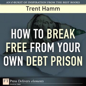 How to Break Free from Your Own Debt Prison