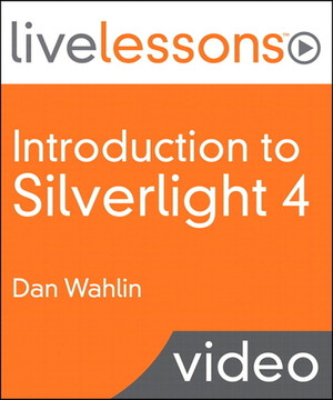 Introduction to Silverlight 4 LiveLessons (Video Training)