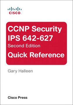 CCNP Security IPS 642-627 Quick Reference, Second Edition