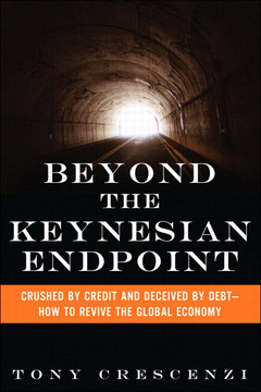 Beyond the Keynesian Endpoint: Crushed by Credit and Deceived by Debt—How to Revive the Global Economy