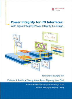 Power Integrity for I/O Interfaces: With Signal Integrity/Power Integrity Co-Design