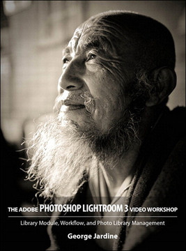 Adobe Photoshop Lightroom 3 Video Workshop: Library Module, Workflow, and Photo Library Management