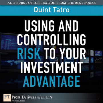 Using and Controlling Risk to Your Investment Advantage