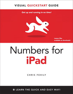 Numbers for iPad: Visual QuickStart Guide