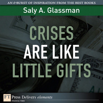 Crises Are Like Little Gifts