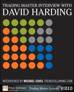 Trading Master Interview with David Harding: Investing Principles and Trading Techniques from a Trend Following Master