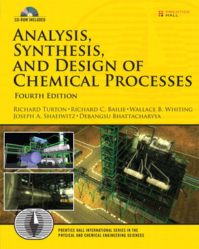 Analysis, Synthesis, and Design of Chemical Processes, Fourth Edition