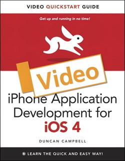iPhone Application Development for iOS 4: Video QuickStart Guide