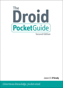 The Droid Pocket Guide: Ginormous knowledge, pocket-sized, Second Edition