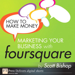 How to Make Money Marketing Your Business with foursquare