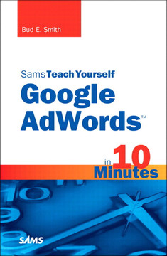 Sams Teach Yourself Google AdWords™ in 10 Minutes