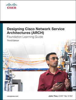 Foundation Learning Guide: Designing Cisco Network Service Architectures (ARCH)