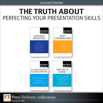 The Truth About Perfecting Your Presentation Skills (Collection)
