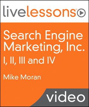 Search Engine Marketing, Inc. I, II, III and IV LiveLessons