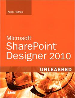 Microsoft® SharePoint® Designer 2010 Unleashed