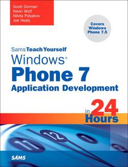 Sams Teach Yourself Windows® Phone 7 Application Development in 24 Hours