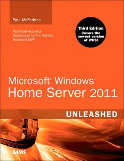 Microsoft® Windows® Home Server 2011 Unleashed, Third Edition
