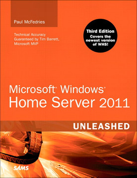 Microsoft® Windows® Home Server 2011 Unleashed, Third Edition